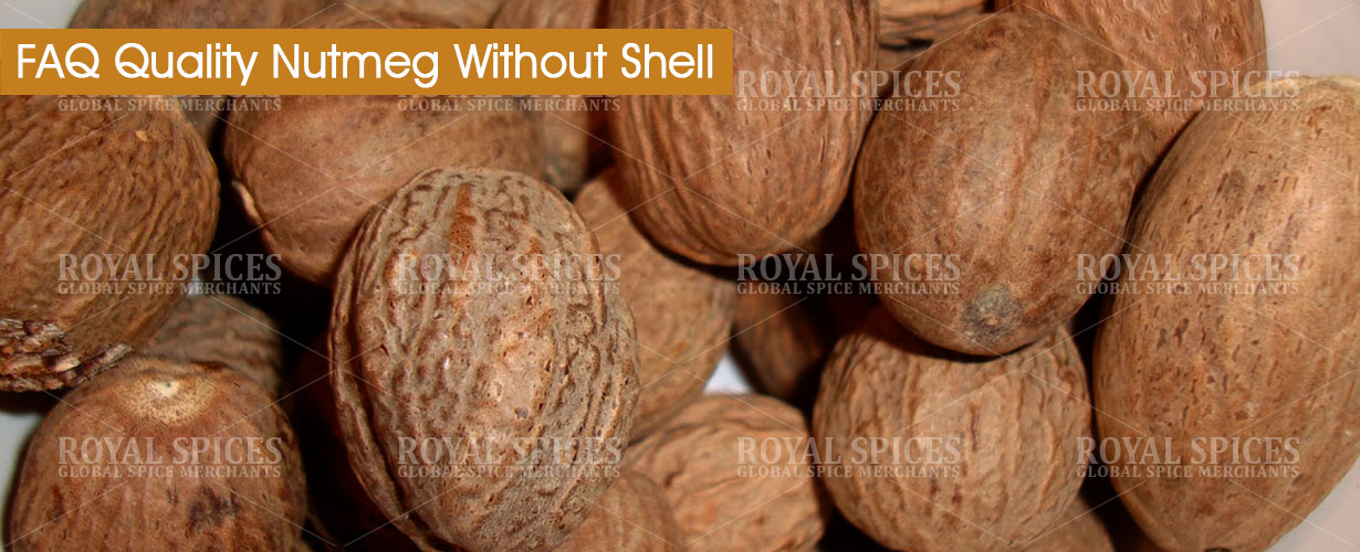 faq-quality-nutmeg-without-shell
